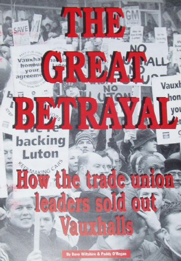 The Great Betrayal, How the Trade Union Leaders sold out Vauxhalls
